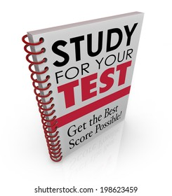 Study for Your Test and Get the Best Score Possible words as the title book exam test