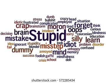 Stupid, word cloud concept on white background.