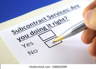 Subcontract Services: Are you doing it right? yes or no
