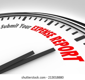 Submit Your Expense Reports words on a clock as deadline time for entering payment receipts for reimbursement