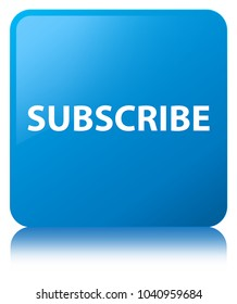 Subscribe isolated on cyan blue square button reflected abstract illustration
