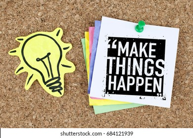 Success and motivation concept,Motivational quote, Make things happen