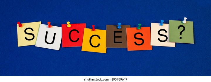 Success ...? sign for business, achievement, succeeding, business acumen and life.