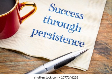 Success through persistence - inspirational handwriting on a napkin with a cup of coffee