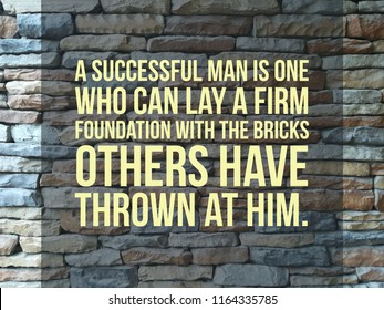 a successful man is one who can lay a firm foundation with the bricks others thrown at him quote