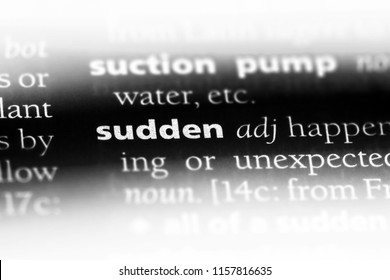 sudden word in a dictionary. sudden concept.