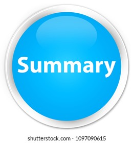 Summary isolated on premium cyan blue round button abstract illustration