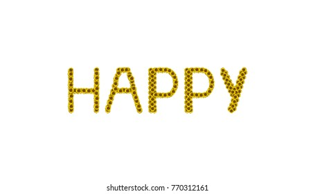 Sunflower letter arrange in the word Happy, clipping path included.