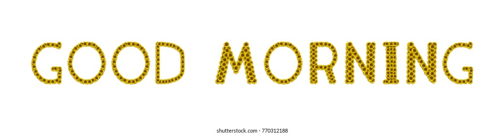 Sunflower letter arrange in the words Good morning, clipping path included.