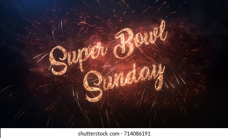 Super Bowl Sunday greeting text with particles and sparks on black night sky with colored slow motion fireworks on background, beautiful typography magic design.
