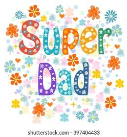Super Fathers day design over floral background. Stock illustration