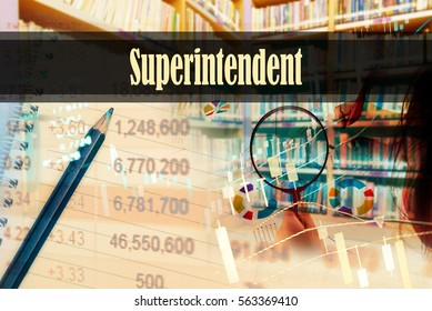 Superintendent - Hand writing word to represent the meaning of financial word as concept. A word Superintendent is a part of Investment&Wealth management in stock photo.