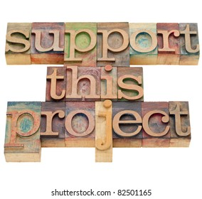 support this project - isolated text in vintage wood letterpress printing blocks