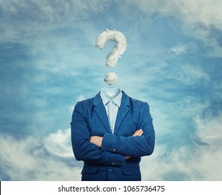 Surreal image as a businessman with invisible face stand with crossed hands and question mark insted of his head, like a mask, for hiding his identity. Interrogation sign symbolizinghead in the clouds