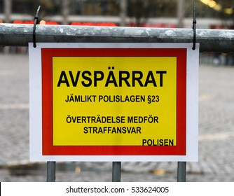 Swedish sign reading: cordoned off, egalitarian Police Act § 23, violation entails criminal liability, police