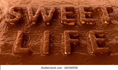 sweet life text covered with chocolate