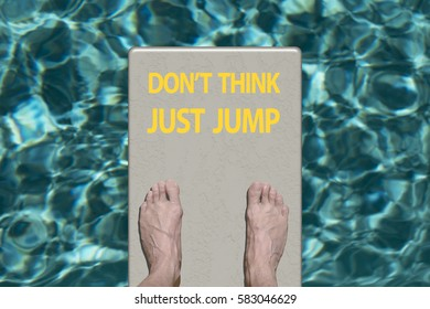 Swimming pool diving board with motivational text Dont Think Just Jump