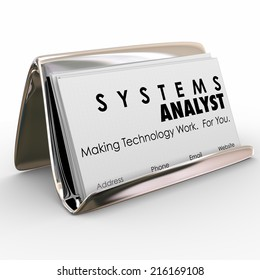 Systems Analyst words on business cards in a card holder and slogan Making Technology Work For You to acquire new customers as a consultant or contractor
