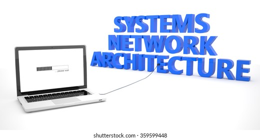 Systems Network Architecture - laptop notebook computer connected to a word on white background. 3d render illustration.