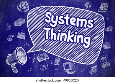Systems Thinking on Speech Bubble. Doodle Illustration of Shouting Megaphone. Advertising Concept. Business Concept. Megaphone with Text Systems Thinking. Hand Drawn Illustration on Blue Chalkboard.