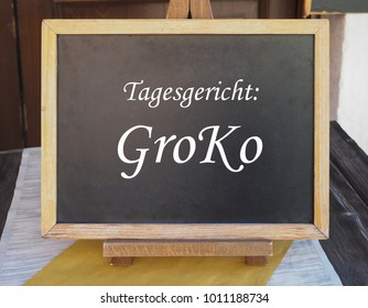 Tagesgericht: Groko (meaning Dish of the Day: Grand Coalition). GroKo is the short form for Grosse Koalition in German.