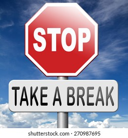take a break for lunch coffee or take a a vacation