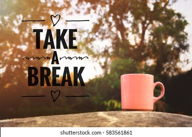 take a break wording with conceptual image