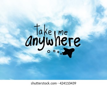 take me anywhere handwriting on blue sky