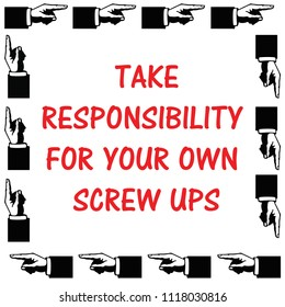 take responsibility poster fingers pointing black border around white  background with red letters illustration