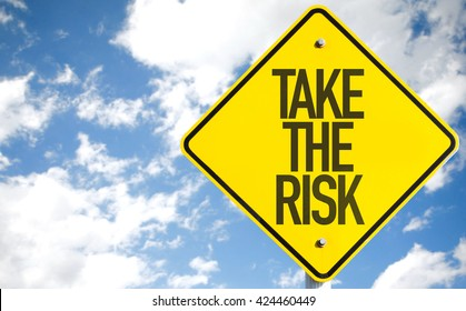 Take the Risk sign with sky background
