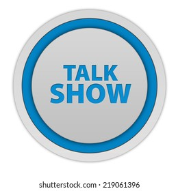 Talk Show circular icon on white background