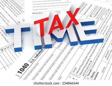 Tax Form and 3D Tax Time text 3D Rendering