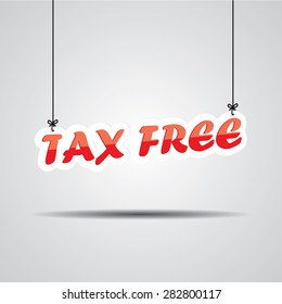 Tax Free Or Not Paying Taxes Low Price Shop, Sign Hanging On Gray Background.