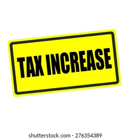 Tax increase back stamp text on yellow background