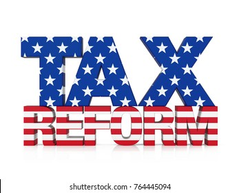 Tax Reform with United States Flag Isolated. 3D rendering