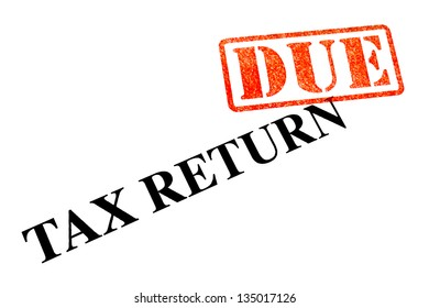 Tax Return is now DUE.