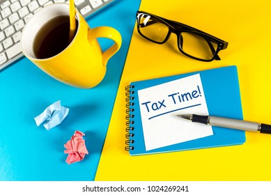 Tax time - Notification of the need to file tax returns, tax form at accauntant workplace