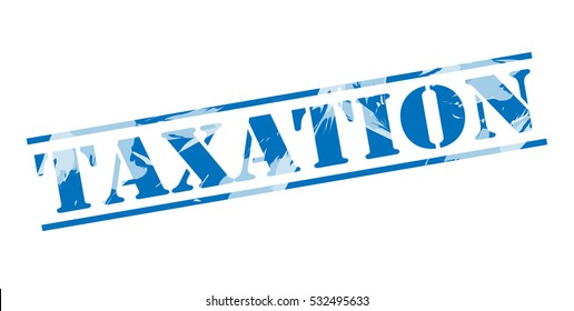 taxation blue stamp on white background