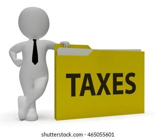 Taxes Folder Meaning Duty File 3d Rendering
