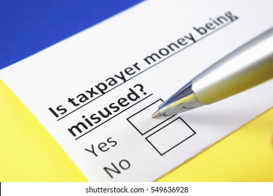 Is taxpayer money being misused? Yes