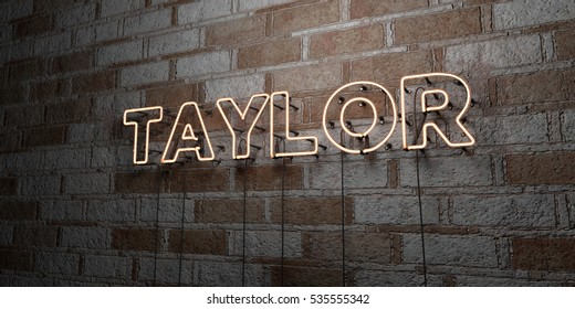 TAYLOR - Glowing Neon Sign on stonework wall - 3D rendered royalty free stock illustration.  Can be used for online banner ads and direct mailers.