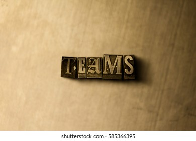 TEAMS - close-up of grungy vintage typeset word on metal backdrop. Royalty free stock illustration.  Can be used for online banner ads and direct mail.