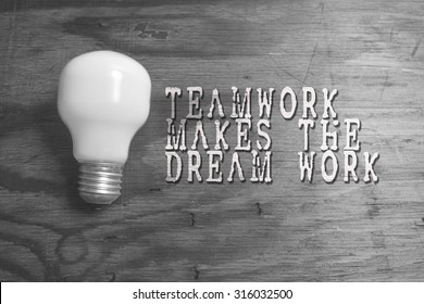 Teamwork Makes The Dream Work, business conceptual