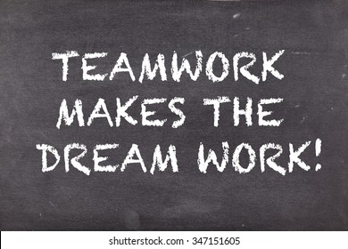 Teamwork makes the dream work, business motivational slogan