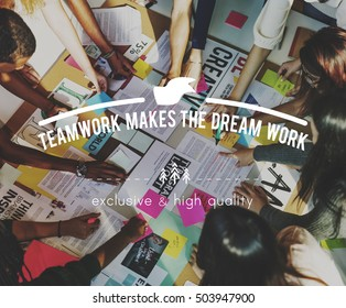 Teamwork Makes Dream Work Collaboration Togetherness Association Concept