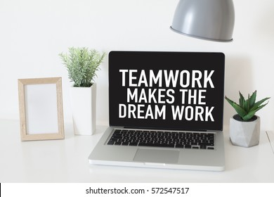 Teamwork makes the dream work / Teamwork concept