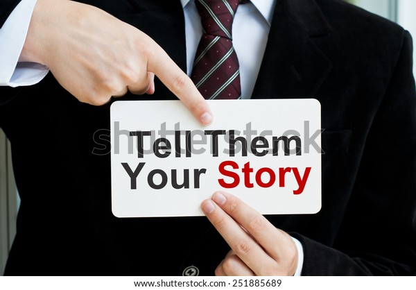 Tell them your story