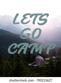"Tent looking out at mountains with text reading "" Lets go camp"""