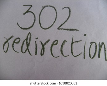 Text 302 redirection hand written by green oil pastel on white color paper
