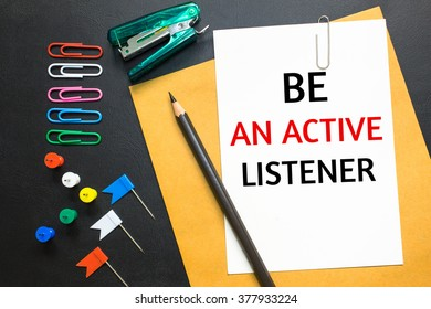 active listening paper Good listening included interactions that build a person's self-esteem the best listeners made the conversation a positive experience for the other party, which doesn't happen when the.